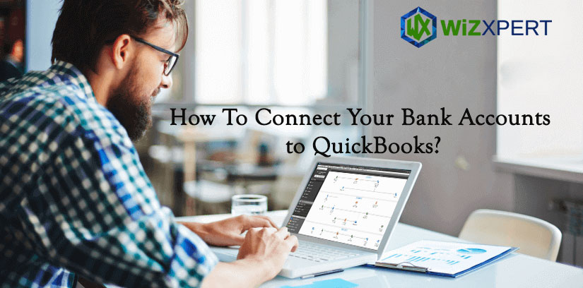 How To Connect Bank Accounts to QuickBooks Desktop & Online
