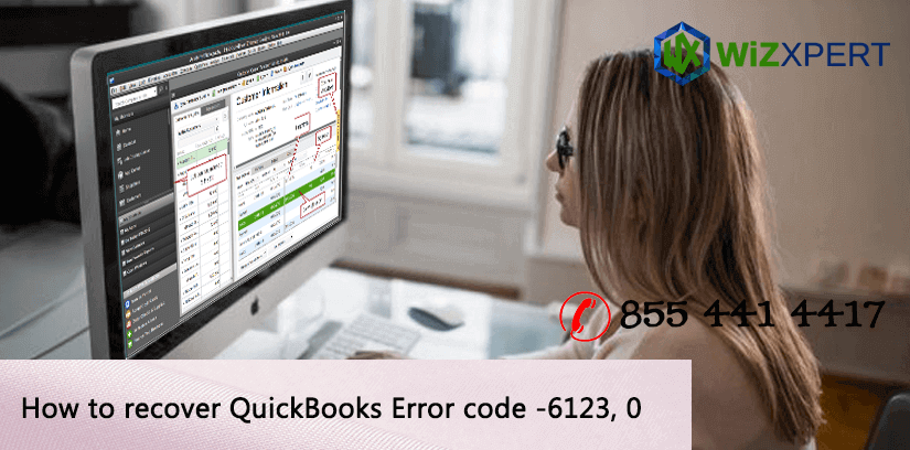 How to recover QuickBooks Error code 6123,-0