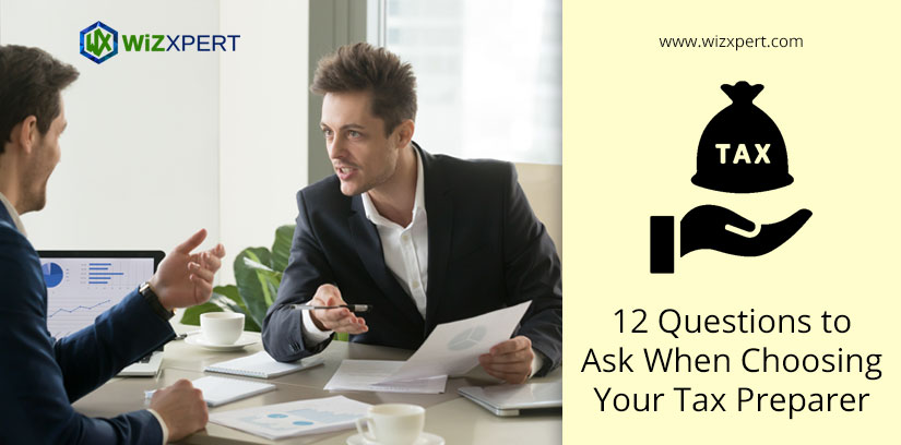 12 Questions to Ask When Choosing Your Tax Preparer