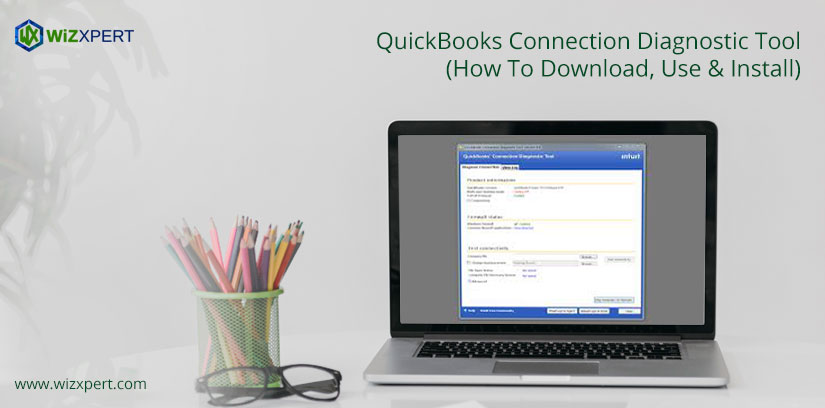 QuickBooks Connection Diagnostic Tool (How To Download, Use & Install)