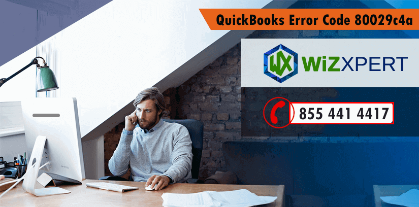 Fix QuickBooks Error Code 80029c4a (2018 Updated)
