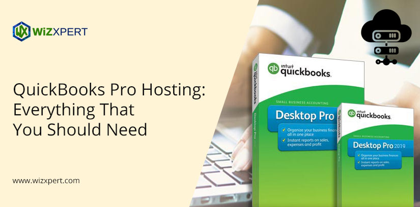 QuickBooks Pro Hosting: Everything That You Should Need