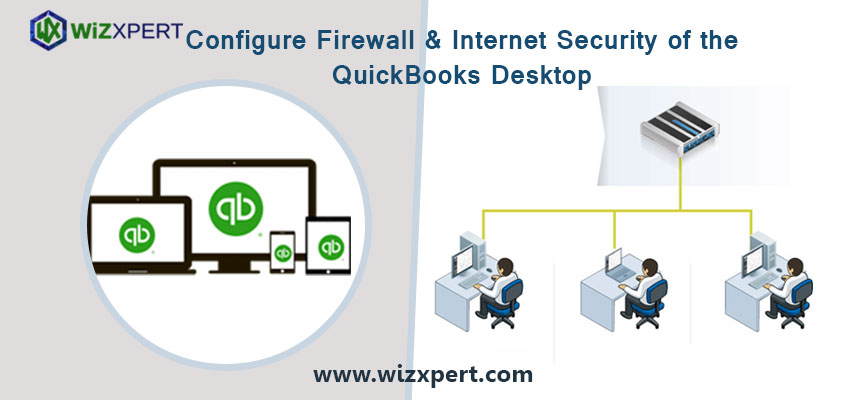 Configure Firewall & Internet Security of the QuickBooks Desktop