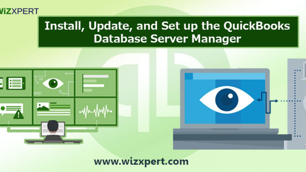 QuickBooks Database Server Manager - How To Install, Update & Setup