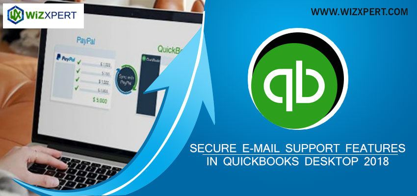 Secure E-mail Support features in QuickBooks Desktop 2018