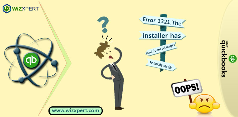 Error 1321: The installer has insufficient privileges to modify the file