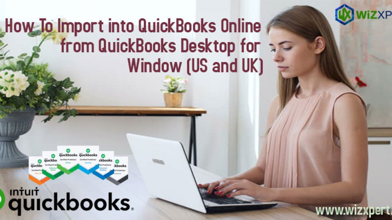 How to Import into QuickBooks Online from QuickBooks Desktop for