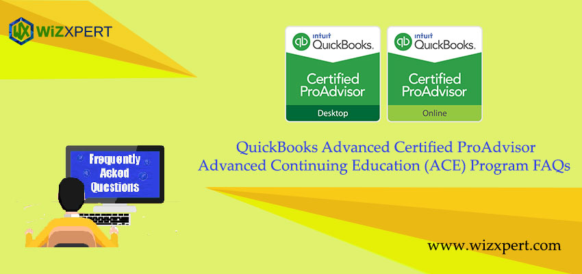 QuickBooks Advanced Certified ProAdvisor - Advanced Continuing Education (ACE) Program FAQs
