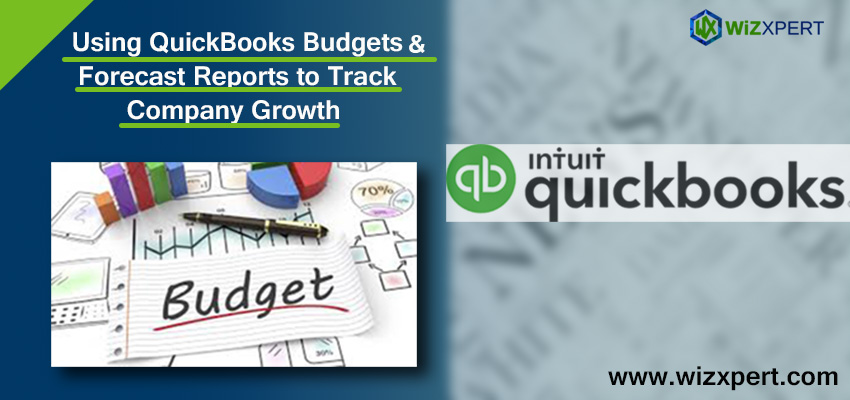 Using QuickBooks Budgets Forecast Reports to Track Company Growth
