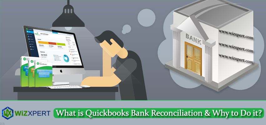 What is Quickbooks Bank Reconciliation & Why to Do it?