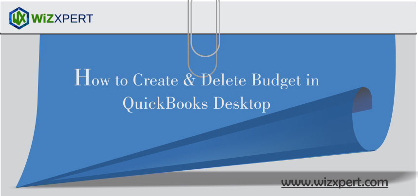 How to Create & Delete Budget in QuickBooks Desktop?