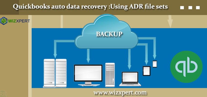 QuickBooks Auto Data Recovery : Using ADR File Sets