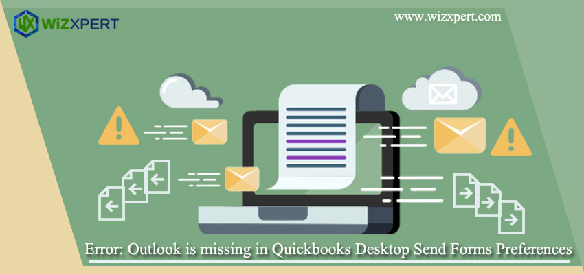 Error: Outlook is missing in Quickbooks Desktop Send Forms Preferences