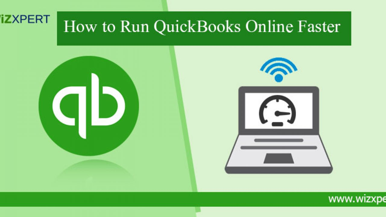 Run Faster If Your Quickbooks Online is Running Slow