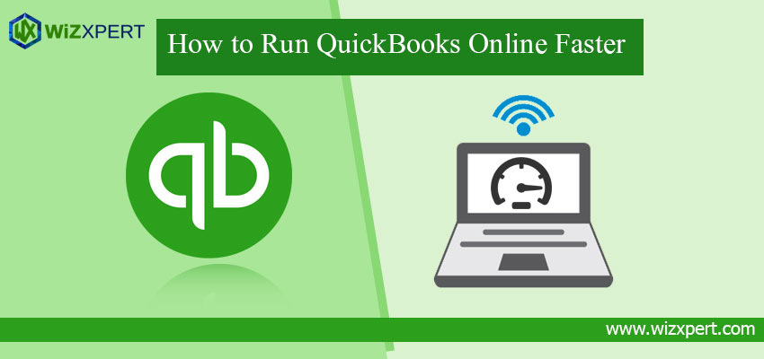 How to Run QuickBooks Online Faster
