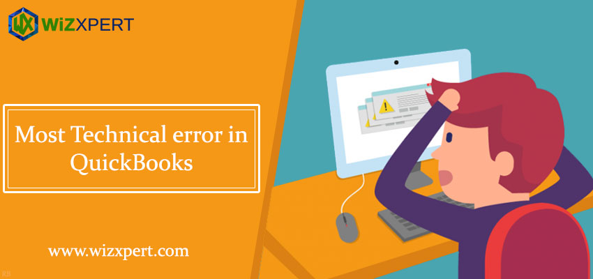 Most Technical error in QuickBooks