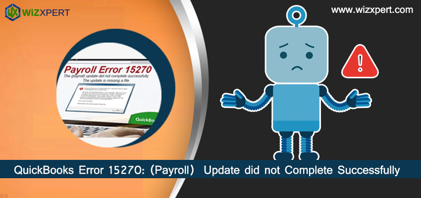 QuickBooks Error 15270: (Payroll) Update did not Complete Successfully
