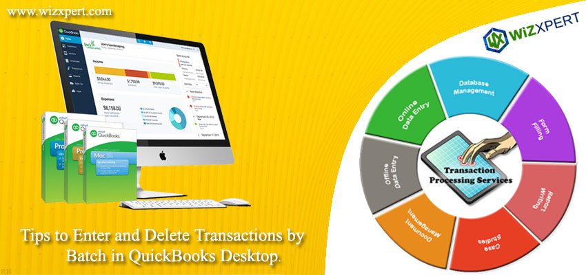 Tips to Enter and Delete Transactions by Batch in QuickBooks Desktop.