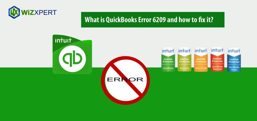 QuickBooks Error 6209: How to fix, resolve, overcome[A Complete Guide]