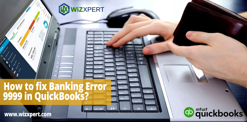 How to fix Banking Error 9999 in QuickBooks?