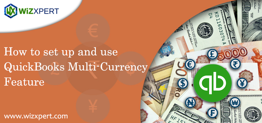 How to set up and use QuickBooks Multi Currency Feature