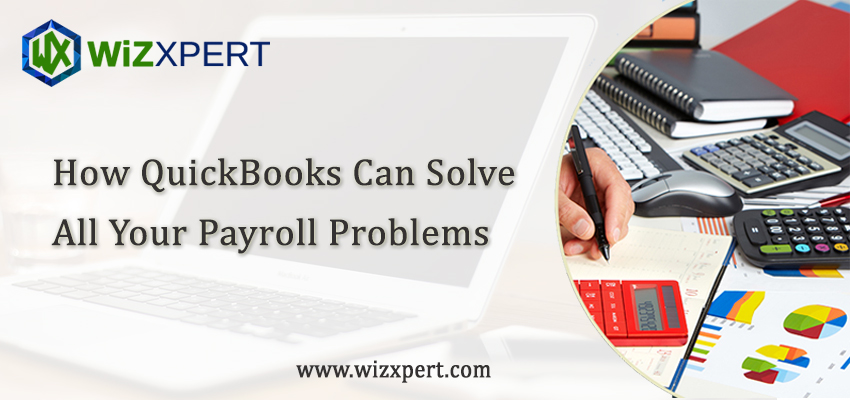 How QuickBooks Can Solve All Your Payroll Problems