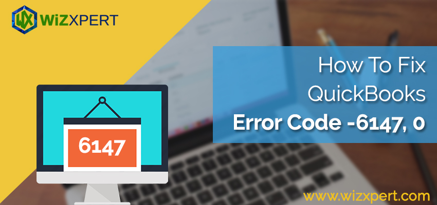 Fix QuickBooks Error Code -6147, 0 | Learn \u0026 Support