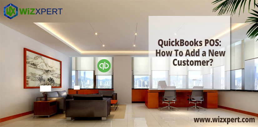 QuickBooks POS: How To Add a New Customer?