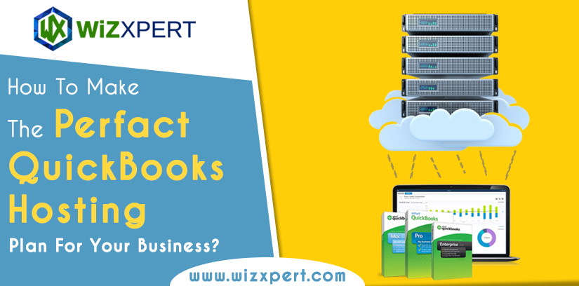 How To Make The Perfect QuickBooks Hosting Plan For Business