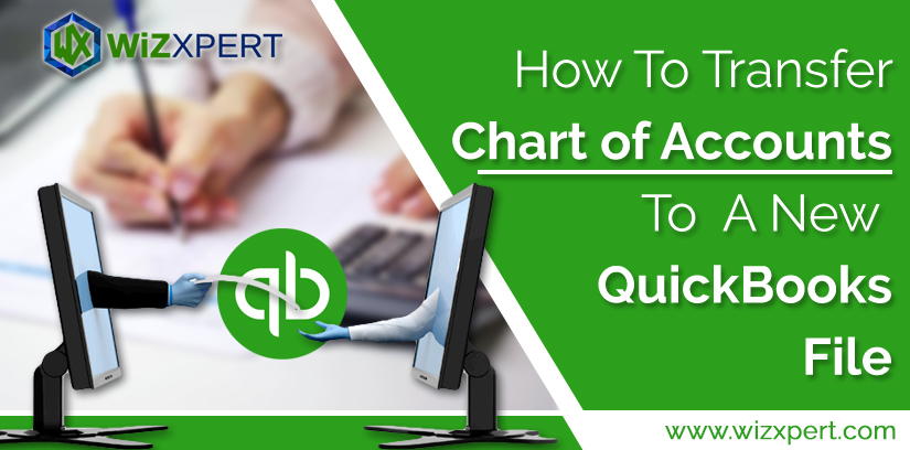 How To Transfer Chart of Accounts To A New QuickBooks File