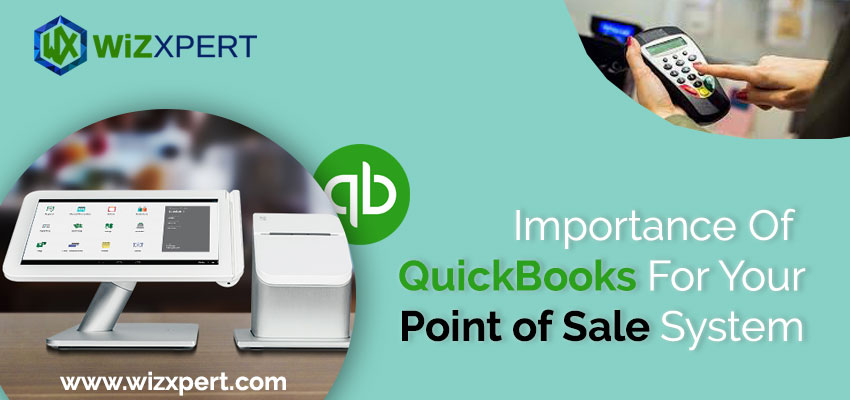 Importance Of QuickBooks For Your Point of Sale System