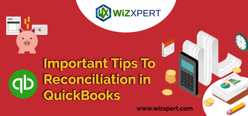 Important Tips To Reconciliation in QuickBooks