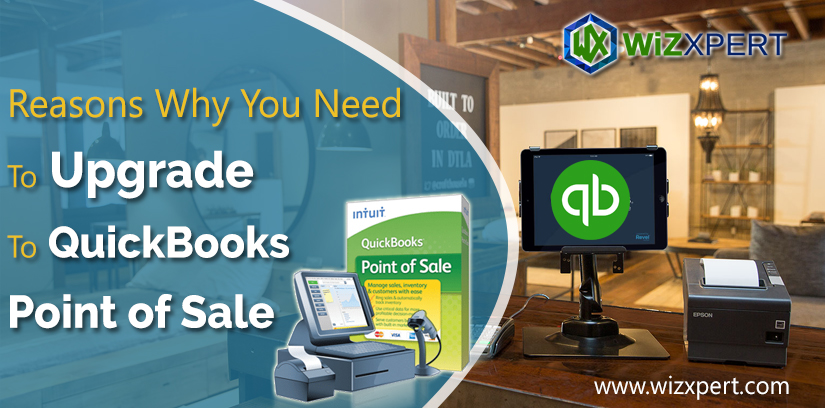 Reasons Why You Need To Upgrade To QuickBooks Point of Sale