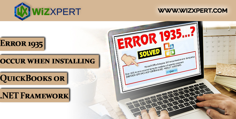 Error 1935 occur when installing QuickBooks or .NET Framework