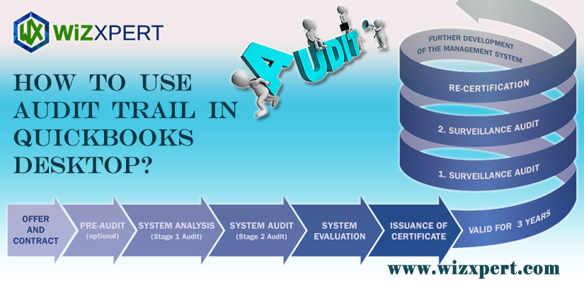 How to use Audit Trail In QuickBooks Desktop?
