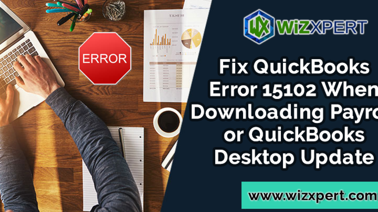 Error 15102 - Fixed | When Download Payroll in QuickBooks