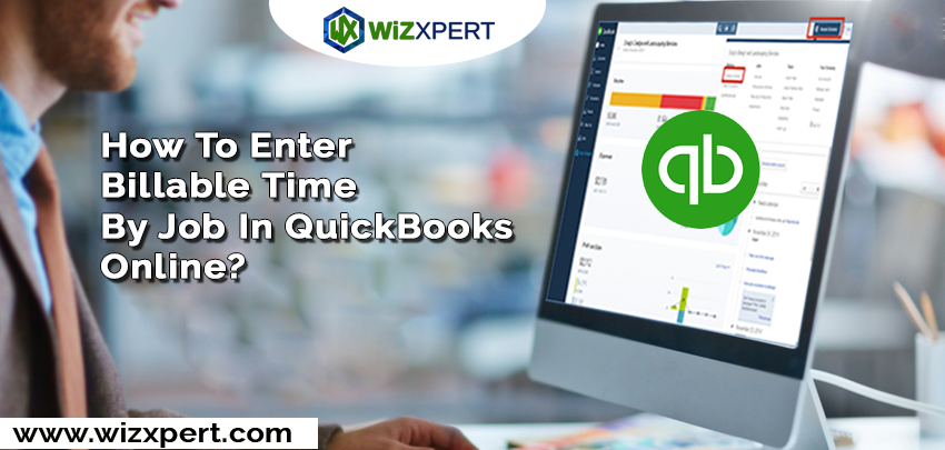 How To Enter Billable Time By Job In QuickBooks Online?