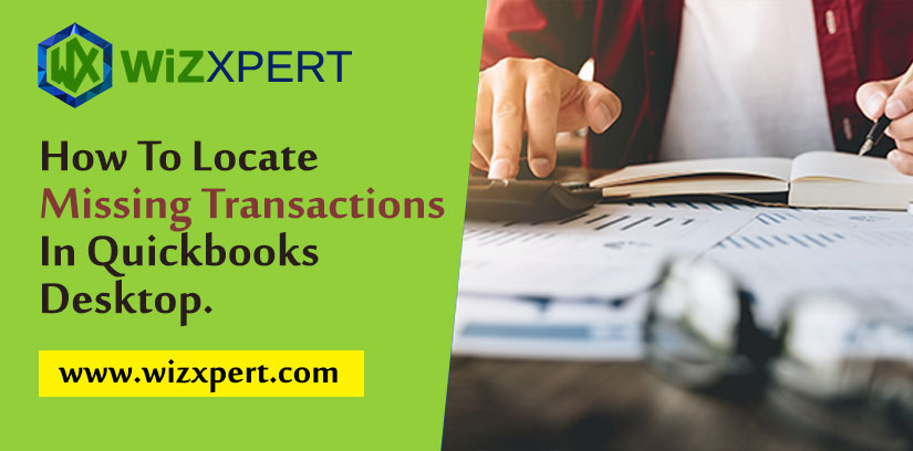 How To Locate Missing Transactions In Quickbooks Desktop