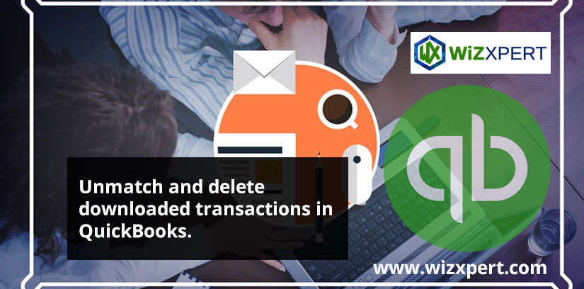 Unmatch And Delete Downloaded Transactions In QuickBooks