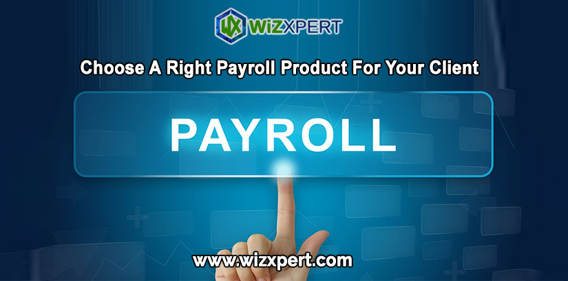 Choose A Right Payroll Product For Your Client