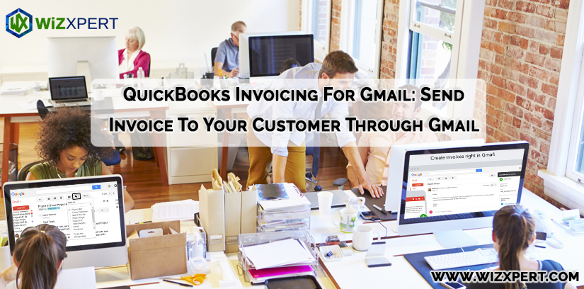QuickBooks Invoicing For Gmail: Send Invoice To Your Customer Through Gmail