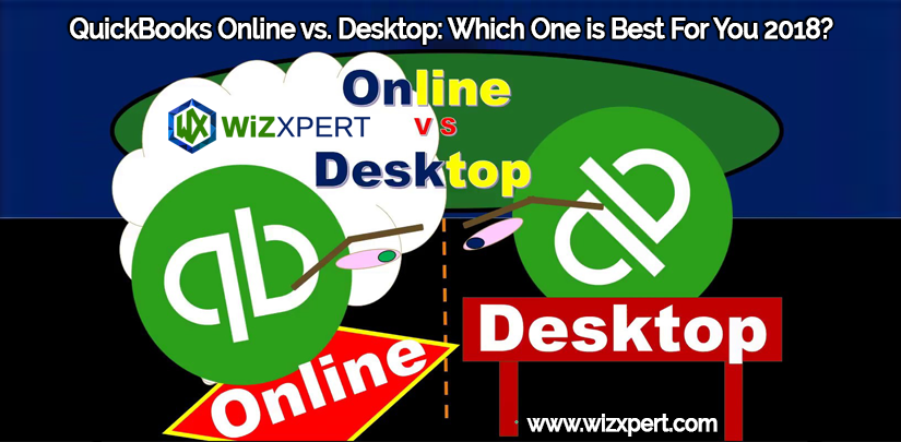 QuickBooks Online vs. Desktop: Which One is Best For You 2018?