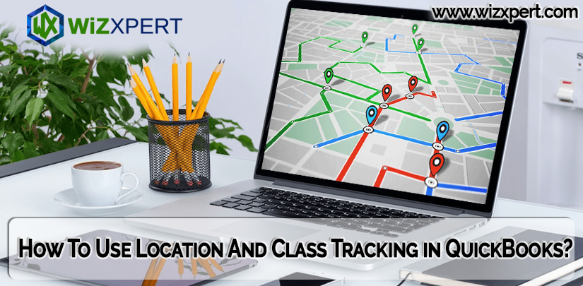 How To Use Location And Class Tracking in QuickBooks