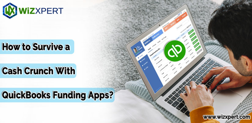 How to Survive a Cash Crunch With QuickBooks Funding Apps