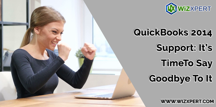 QuickBooks 2014 Support It   s Time To Say Goodbye To It