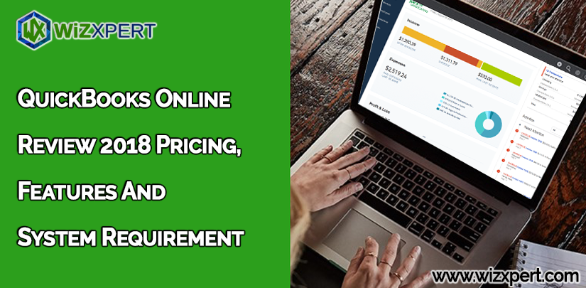 QuickBooks Online Review 2018 Pricing, Features And System Requirement