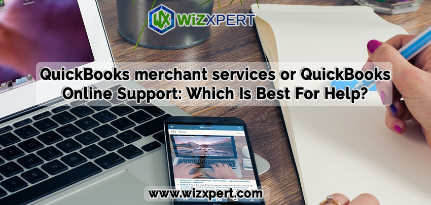 QuickBooks merchant services or QuickBooks Online Support: Which Is Best For Help?