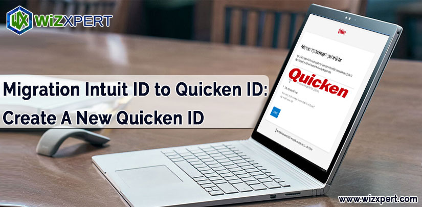 Migration Intuit ID to Quicken ID Create A New Quicken ID