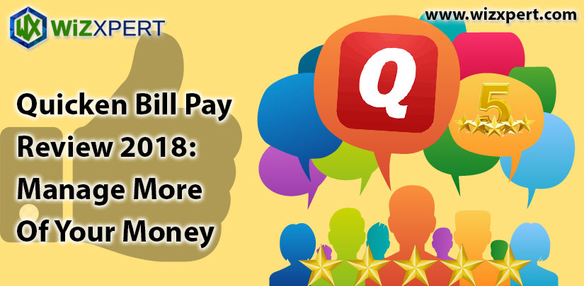 Quicken Bill Pay Review 2018: Manage More Of Your Money