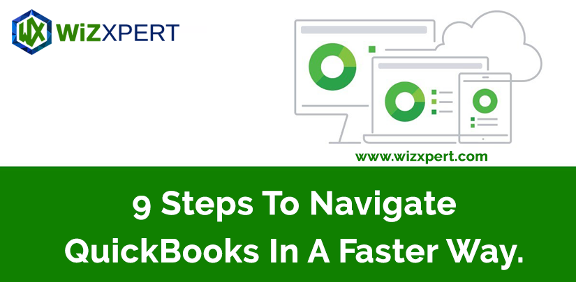 9 Steps To Navigate QuickBooks In A Faster Way.